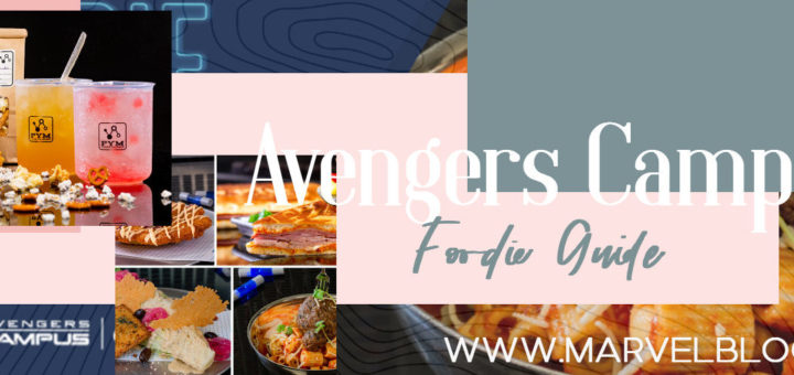 Avengers Campus Foodie Guide Marvel Blog